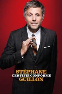 Stéphane Guillon – Certifié Conforme