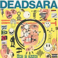Dead Sara – Ain't It Tragic
