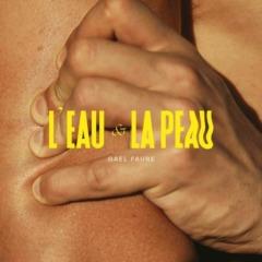 Gaël Faure - L'eau et la peau