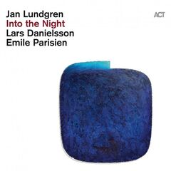 Jan Lundgren, Emile Parisien & Lars Danielsson – Into the Night (Live)