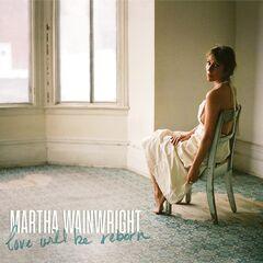 Martha Wainwright – Love Will Be Reborn