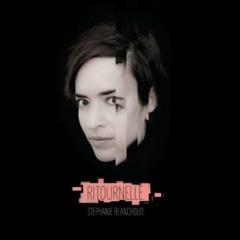 Stéphanie Blanchoud - Ritournelle