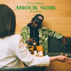 Still Fresh – Amour Noir ( Saison 3 )