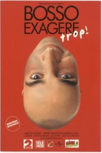 Patrick Bosso – Exagère Trop