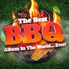 Various Artists – The Best BBQ Album In The World… Ever! (2021)