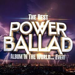 Various Artists – The Best Power Ballad Album In The World… Ever! (2021)