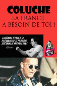 Coluche la France a besoin de toi !