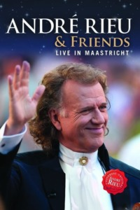 André Rieu & Friends – Live In Maastricht