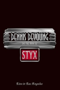 Dennis DeYoung and the Music of Styx – Live in Los Angeles