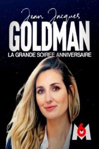 Jean-Jacques Goldman : la grande soirée anniversaire / la soirée continue